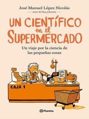cover image of Un científico en el supermercado