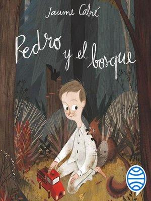 cover image of Pedro y el bosque