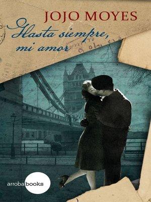 cover image of Hasta siempre, mi amor