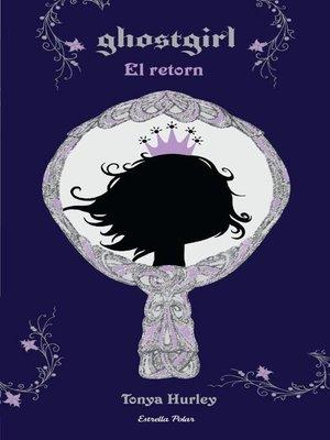 cover image of Ghostgirl. El retorn