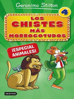 cover image of Los chistes más morrocotudos 4. Especial animales