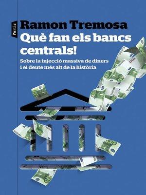cover image of Què fan els bancs centrals!