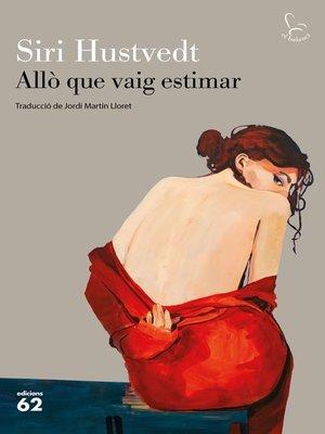 cover image of Allò que vaig estimar
