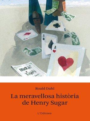 cover image of La meravellosa història de Henry Sugar