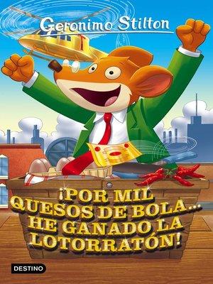 cover image of ¡Por mil quesos de bola... he ganado la lotorratón!