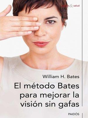 cover image of El método Bates para mejorar la visión sin gafas