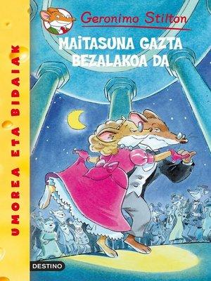 cover image of Maitasuna gazta bezalakoa da