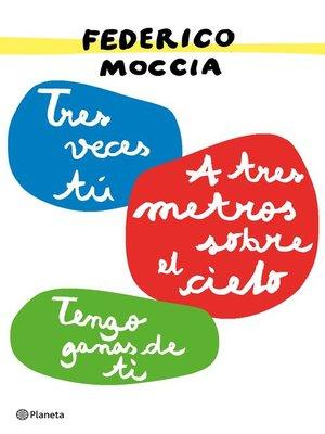 cover image of Tres veces tú / A tres metros sobre el cielo / Tengo ganas de ti