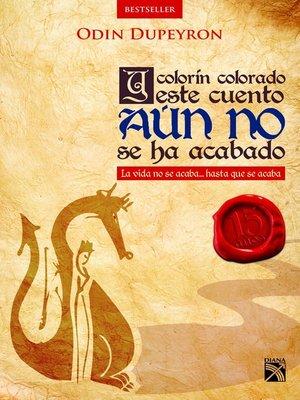 cover image of Y colorín colorado este cuento aún no se ha acabado