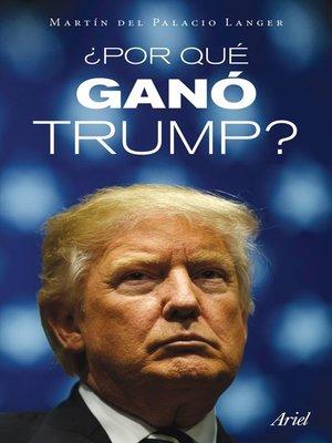 cover image of ¿Por qué ganó Trump?
