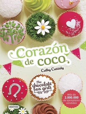 cover image of The Chocolate Box Girls. Corazón de coco