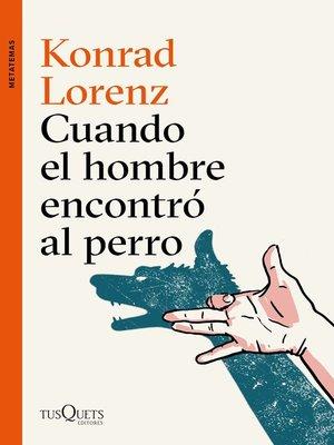cover image of Cuando el hombre encontró al perro