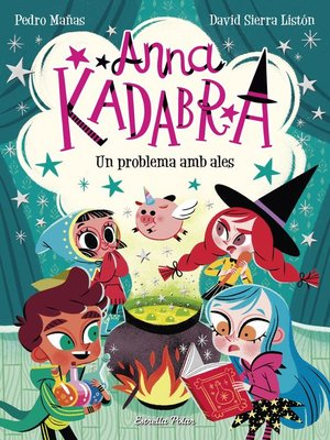 cover image of Anna Kadabra 2. Un problema amb ales
