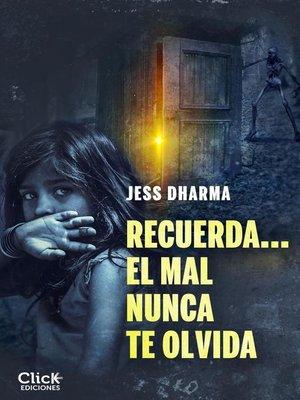cover image of Recuerda... El mal nunca te olvida