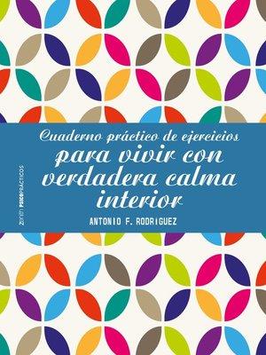 cover image of Cuaderno práctico de ejercicios para vivir con verdadera calma interior