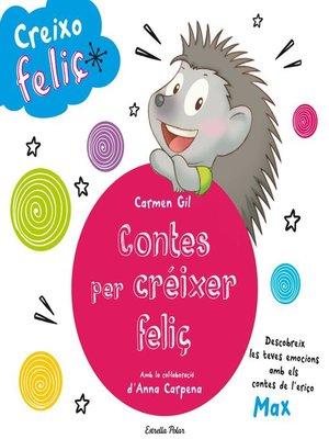 cover image of Creixo feliç. Contes per créixer feliç