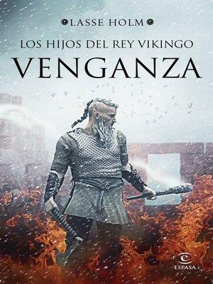 cover image of Los hijos del rey vikingo. Venganza (Edición mexicana)