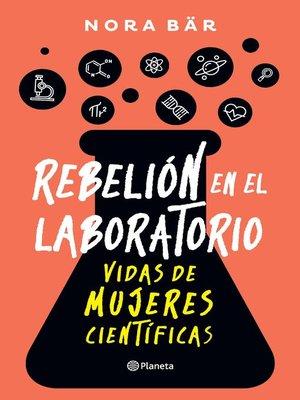 cover image of Rebelión en el laboratorio