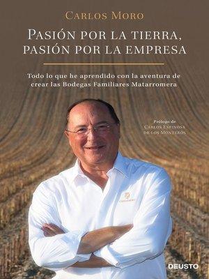 cover image of Pasión por la tierra, pasión por la empresa