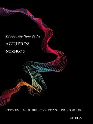 cover image of El pequeño libro de los agujeros negros
