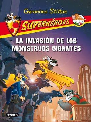 cover image of La invasión de los monstruos gigantes