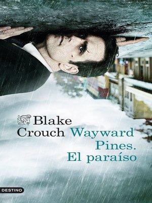 cover image of Wayward Pines. El paraíso