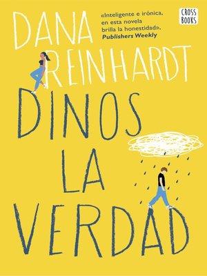 cover image of Dinos la verdad