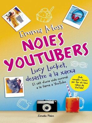 cover image of Noies youtubers. Lucy Locket, desastre a la xarxa