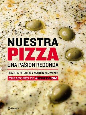 cover image of Nuestra pizza. Una pasión redonda