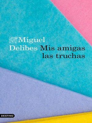 cover image of Mis amigas las truchas