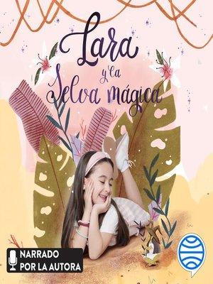 cover image of Lara y la selva mágica