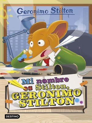 cover image of Mi nombre es Stilton, Geronimo Stilton