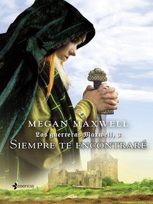 cover image of Las guerreras Maxwell, 3. Siempre te encontraré