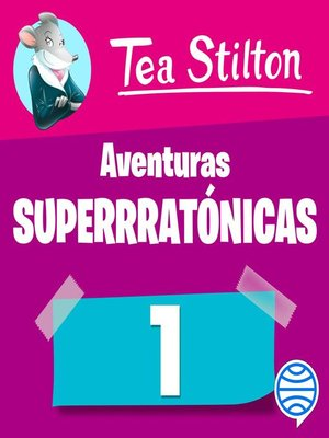 cover image of Aventuras superratónicas de Tea Stilton 1