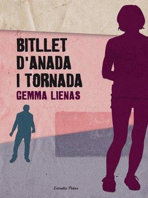 cover image of Bitllet d'anada i tornada
