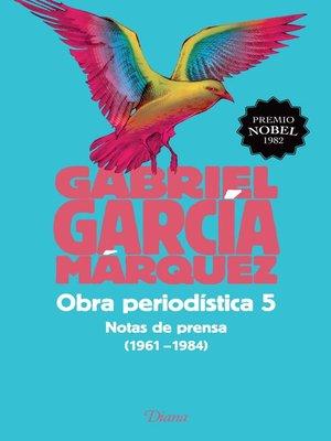 cover image of Obra periodística 5. Notas de prensa