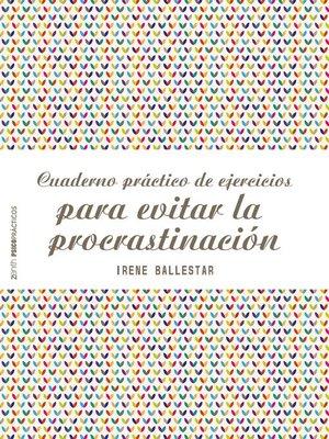 cover image of Cuaderno práctico de ejercicios para evitar la procrastinación