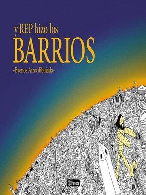 cover image of Y Rep hizo los barrios