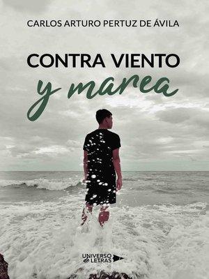 cover image of Contra viento y  marea