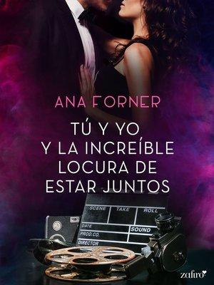 cover image of Tú y yo y la increíble locura de estar juntos