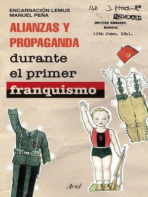 cover image of Alianzas y propaganda durante el primer franquismo