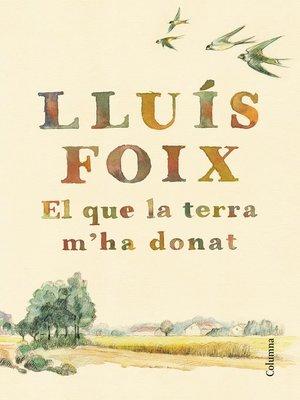 cover image of El que la terra m'ha donat