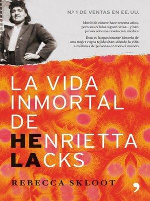 cover image of La vida inmortal de Henrietta Lacks