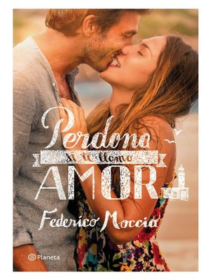 cover image of Perdona si te llamo amor