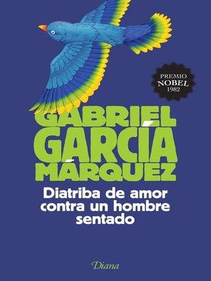 cover image of Diatriba de amor contra un hombre sentado
