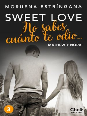 cover image of No sabes cuánto te odio... Serie Sweet love 3