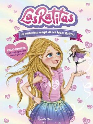 cover image of Las Ratitas 3. La misteriosa màgia de les Súper Ratitas
