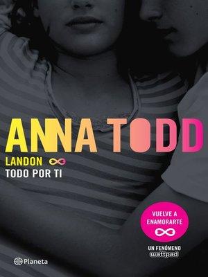 cover image of Landon. Todo por ti