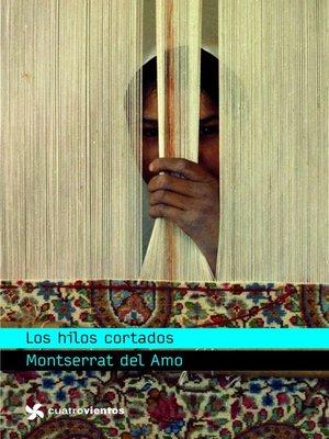 cover image of Los hilos cortados