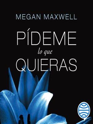 cover image of Pídeme lo que quieras